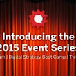Introducing Our 2015 Event Series: Social Brand Forum, Boot Camp, & More