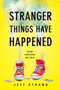 Title: Stranger Things Have Happened, Author: Jeff Strand