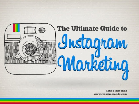 The Ultimate Guide To Instagram Marketing