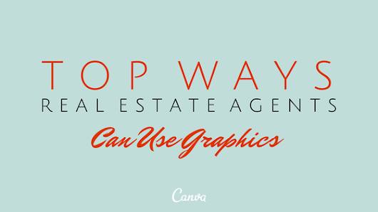 How Real Estate Pros Can Create Irresistible Graphics