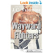Wayward Fighters: The Wayward Series Boxed Set (Books 1&2) - Kindle edition by J.C. Valentine, Rogena Mitchell-Jones. Literature & Fiction Kindle eBooks @ Amazon.com.