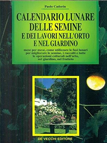 Calendario Delle Semine Pdf.Postparksewi Calendario Lunare Delle Semine E Dei Lavori