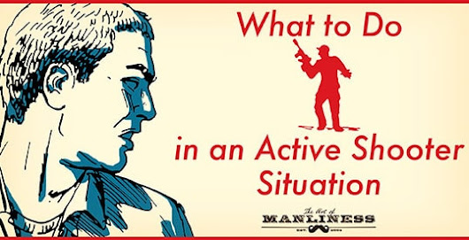 What to Do in an Active Shooter Situation | The Art of Manliness