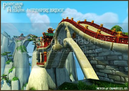 Rioriel and Nevik's daily World of Warcraft screenshot presentation of significant locations, players, memorable characters and events, assembled in the style of a series of collectible postcards. -- Postcards of Azeroth: Windspire Bridge