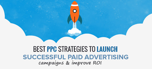 11 Best PPC Strategies to Launch Successful Paid Advertising Campaigns & Improve ROI