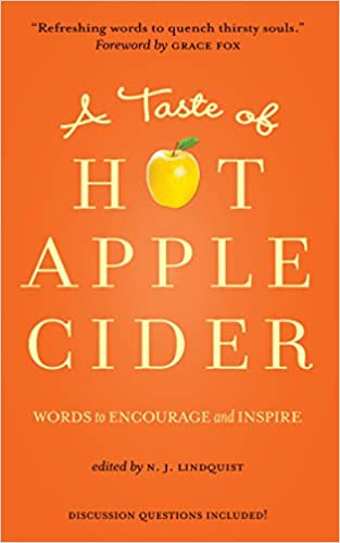 A Taste of Hot Apple Cider: Words to Encourage and Inspire (Comforting Stories of Faith, Hope, and Love Book 1)