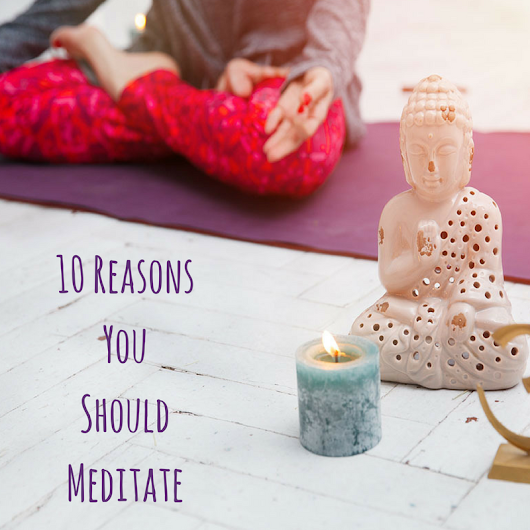 10 Reasons You Should Meditate - Live Free with Sheri
