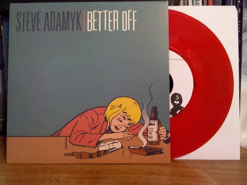 "Steve Adamyk Band - Better Off 7"" - Red Vinyl /100"