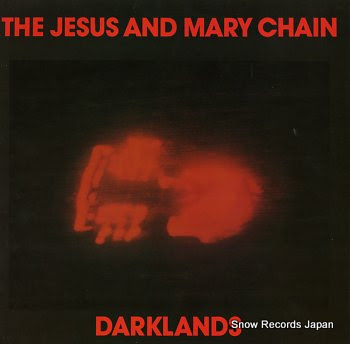 JESUS AND MARY CHAIN, THE darklands