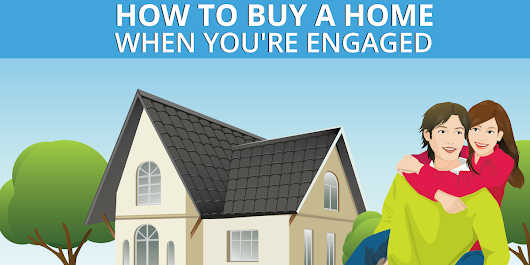 How to Buy a Home When you're Engaged (Before Marriage)