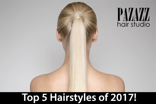 Top 5 Hairstyles of 2017!