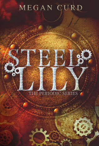 Steel Lily (The Periodic Series, #1)