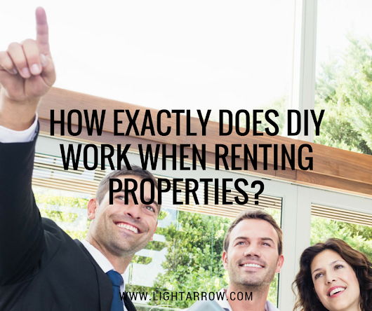 How Exactly Does DIY Work When Renting Properties? - LightArrow Inc