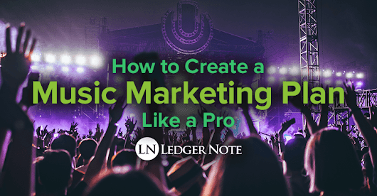 How to Create a Music Marketing Plan Like a Pro | Ledger Note