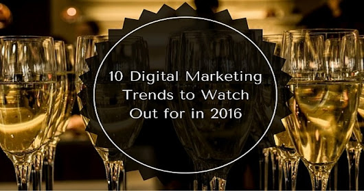 10 Digital Marketing Trends to Watch Out for in 2016 | SEJ
