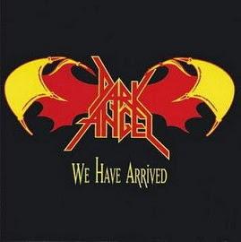 Dark Angel - We Have Arrived