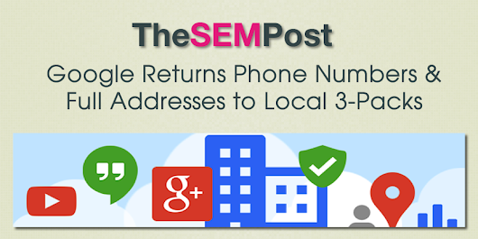 Google Returns Phone Numbers & Addresses to Local 3-Pack