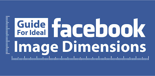 Guide for Ideal Facebook Image Dimensions