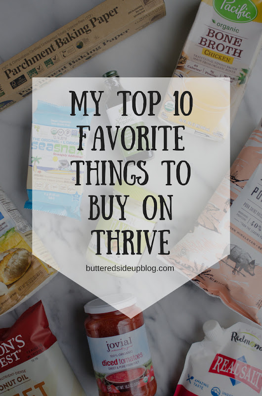 Top 10 Favorite Things to Buy on Thrive Market | Buttered Side Up