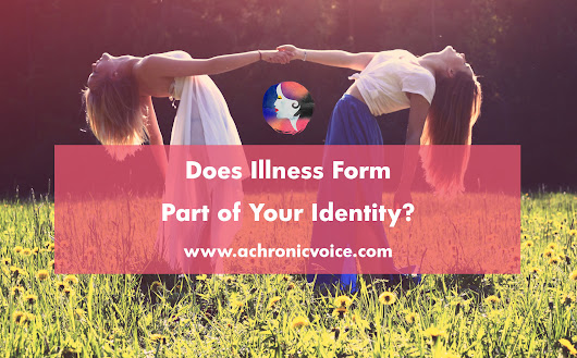 Does Illness Form Part of Your Identity?