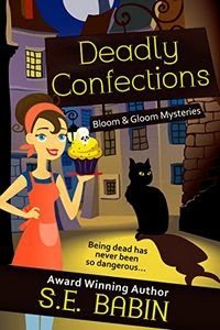 Deadly Confections by S. E. Babin