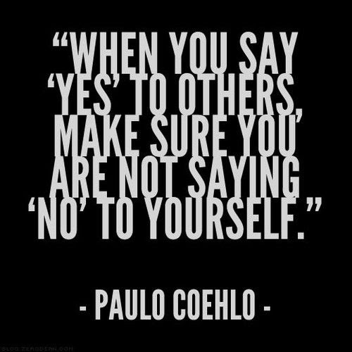 Quotes When You Say Yes To Others Make Sure You Are Not Saying No