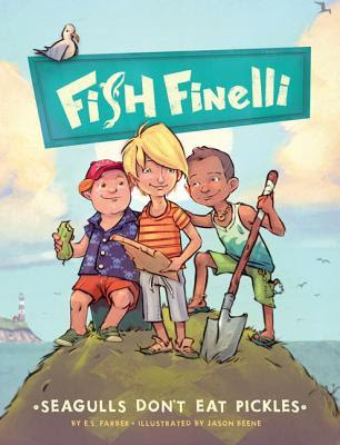 Seagulls Don't Eat Pickles: Fish Finelli Book 1