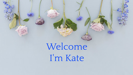 Welcome I'm Kate