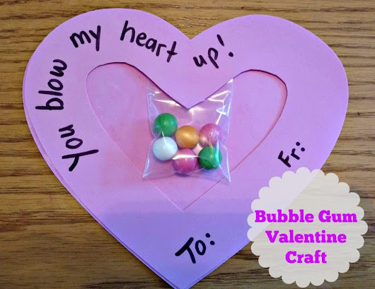 You Blow My Heart Up, Valentine!! Bubble Gum Valentine Craft - Naturally Cracked