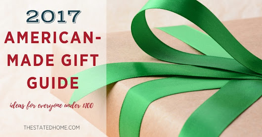 Made-in-America Gifts: Our 2017 Gift Guide