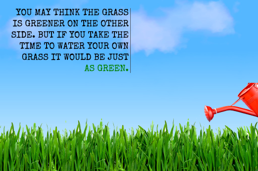 Quotes About Grass Is Greener 77 Quotes