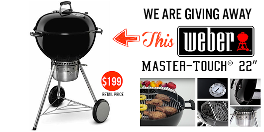 Register today for your chance to win a Weber Master-Touch Grill!