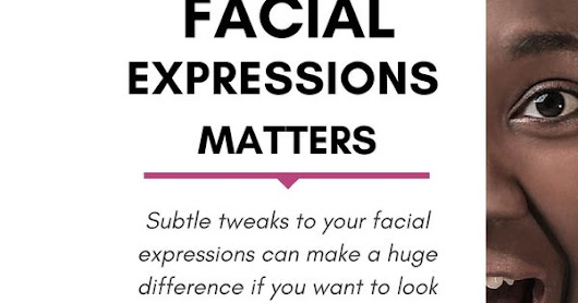 Why are facial expressions so important for confidence?