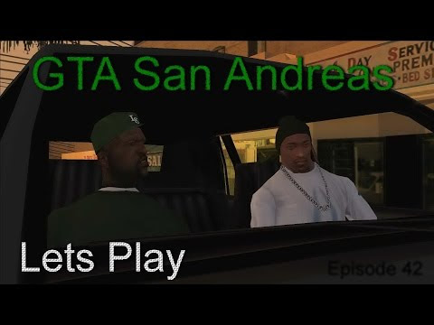 Lets Play: GTA San Andreas Episode 42