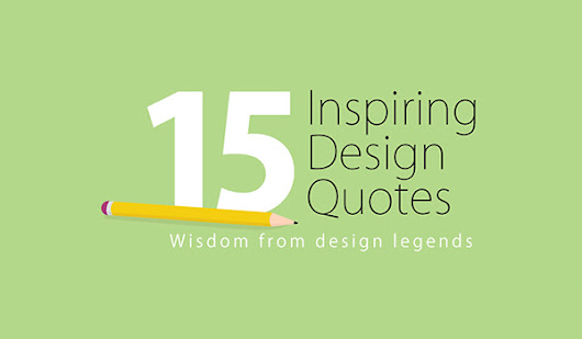 15 Quotes to Inspire Your Next Design Project