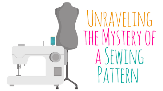 Demystifying Patterns - Unraveling the Mystery of Reading and Using Sewing Patterns