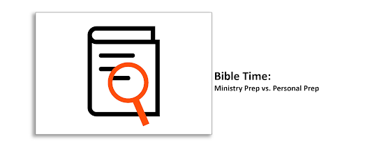 Bible Time: Ministry Prep vs. Personal Prep | InWord Resources