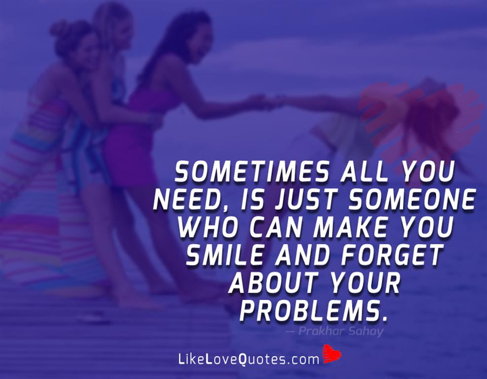 Sometimes All You Need Likelovequotescom