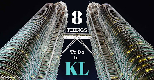 8 Best Things To Do In Kuala Lumpur