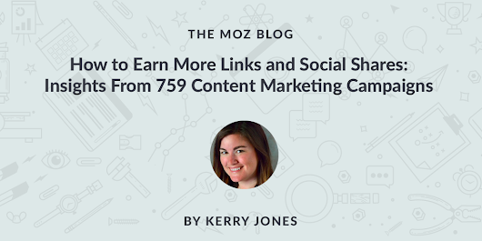 How to Earn More Links and Social Shares: Insights From 759 Content Marketing Campaigns