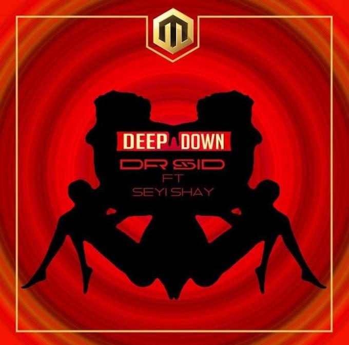 [Music] Dr. Sid Ft. Seyi Shay – Deep Down