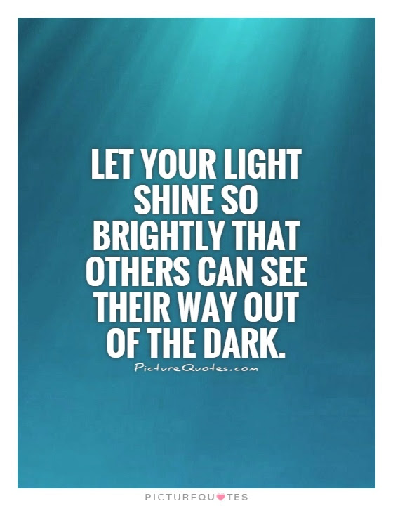 Quotes About Shine You Light 60 Quotes