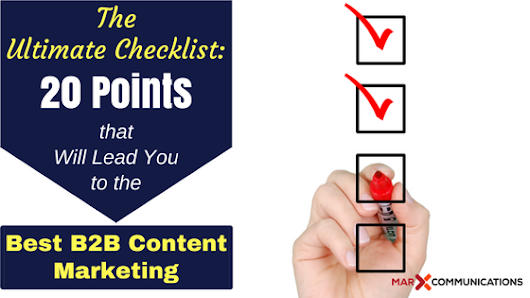 The Ultimate Checklist: 20 Points That Will Lead You to the Best B2B Content Marketing