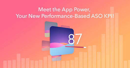 Meet the App Power, Your New Performance-Based ASO KPI! - ASO Blog