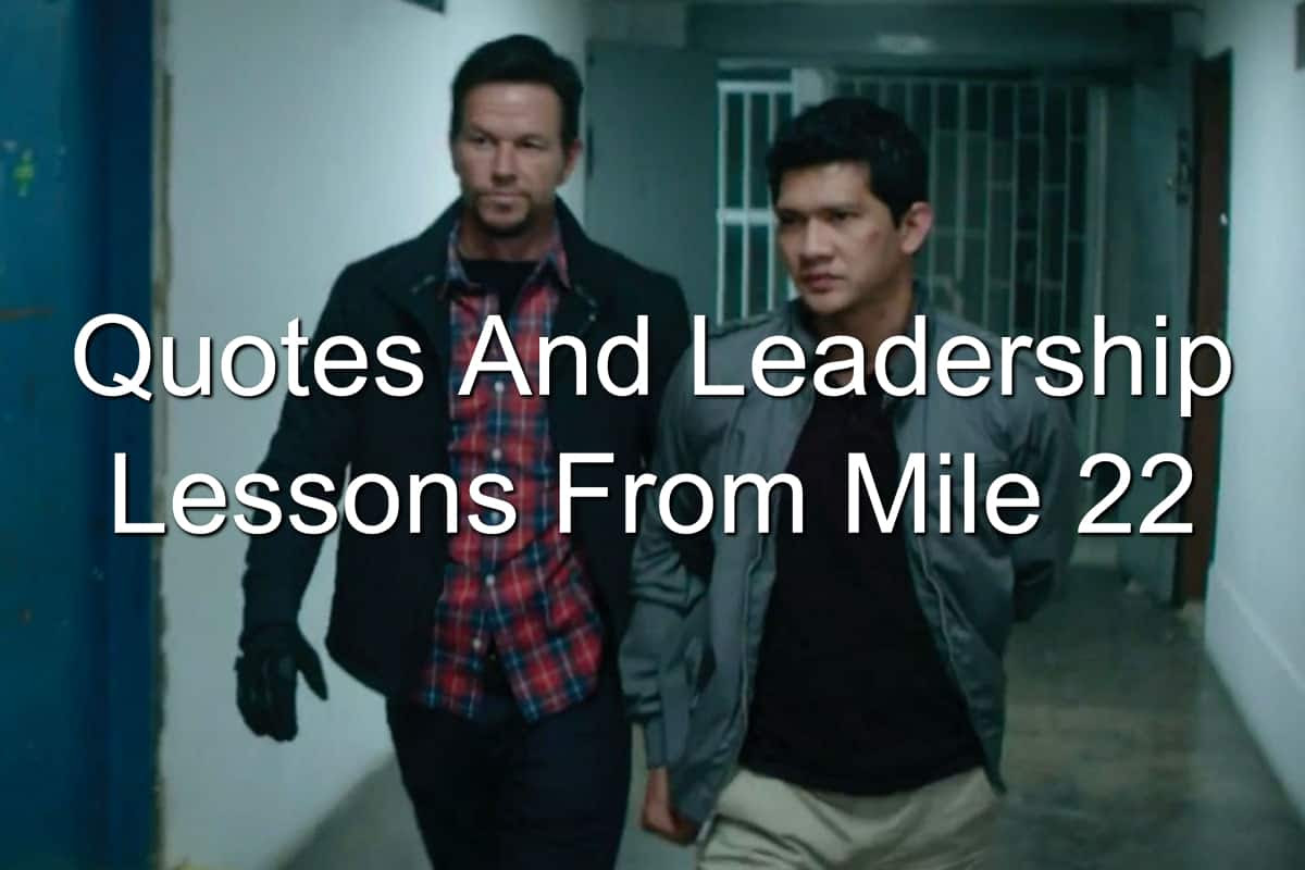 Quotes And Leadership Lessons From Mile 22 Joseph Lalonde