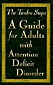 The Twelve Steps--A Guide for Adults with Attention Deficit Disorder