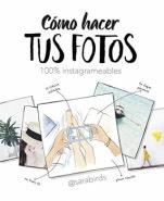Cómo hacer tus fotos 100% instagrameables Sara Birds