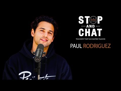 The Origin Story of the Nine Club's Stop and Chat with Paul Rodriguez