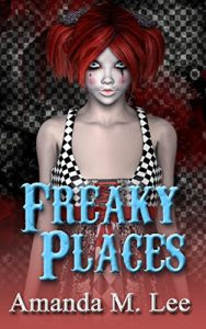 Freaky Places by Amanda M. Lee