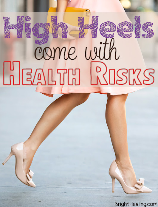 What High Heels Are Really Doing To Your Body | BrightHealing.com